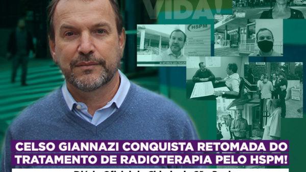 HSPM: Celso Giannazi conquista retomada do tratamento de radioterapia!