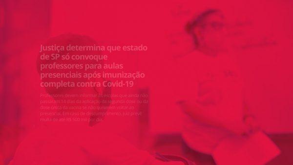 Vereador Celso Giannazi e deputado Carlos Giannazi acionam a justiça para garantir que TODOS os trabalhadores da Educação só retornem ao ensino presencial após a segunda dose da vacina!
